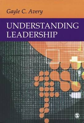 Understanding Leadership - Paradigms and Cases (Electronic book text): Gayle C. Avery