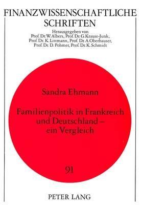 Familienpolitik in Frankreich Und Deutschland - Ein Vergleich (German, Paperback): Sandra Ehmann