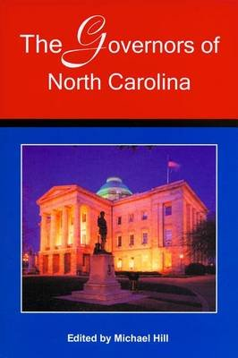The Governors of North Carolina (Paperback): Michael Hill
