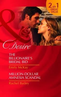 Million Dollar Amnesia Scandal/The Billionaire's Bridal Bid (Paperback): Robyn Grady, Emily McKay