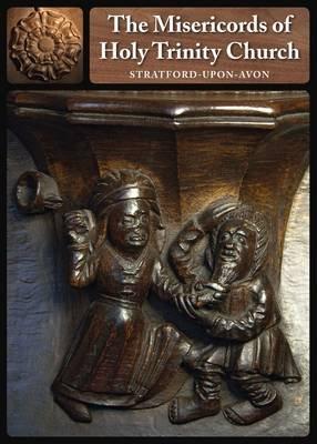 The Misericords of Holy Trinity Church - Stratford-upon-Avon (Paperback): Madeleine Hammond