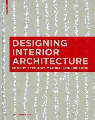 Designing Interior Architecture (Electronic book text): Sylvia Leydecker