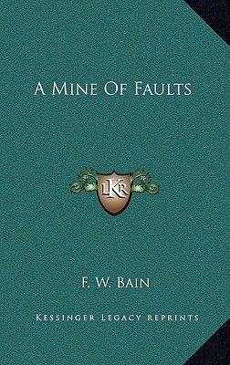 A Mine of Faults (Hardcover): F.W. Bain