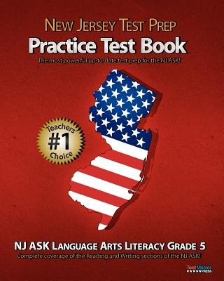 New Jersey Test Prep Practice Test Book NJ Ask Language Arts Literacy Grade 5 - Aligned to New Jersey's 2011-2012 NJ Ask...