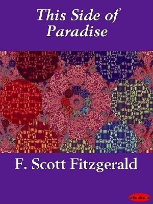 This Side of Paradise (Electronic book text): F. Scott Fitzgerald