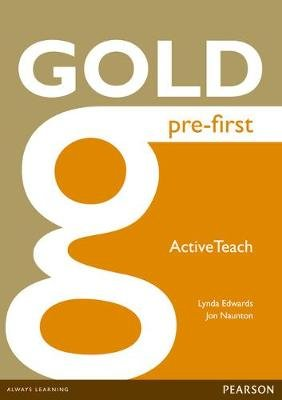 Gold Pre-First Active Teach (CD-ROM): Lynda Edwards, Jon Naunton