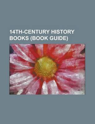14th-Century History Books - Nuova Cronica, Froissart's Chronicles, Tale of H Gen, Leabhar Ua Maine, History of Liao,...