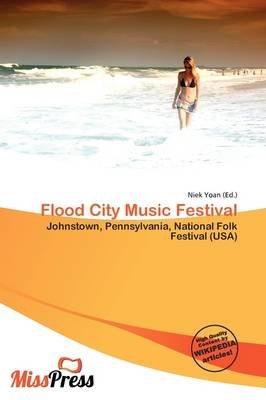 Flood City Music Festival (Paperback): Niek Yoan