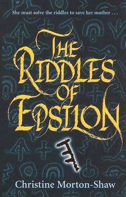 The Riddles of Epsilon (Paperback): Christine Morton-Shaw