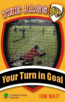 Your Turn in Goal (Paperback): Tom Watt