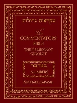 The Commentators' Bible: Numbers - The Rubin JPS Miqra'ot Gedolot (Hardcover, annotated edition): Michael Carasik