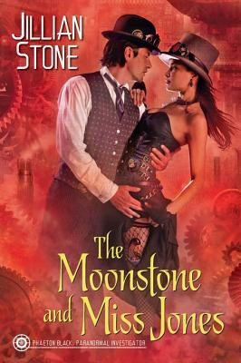 The Moonstone and Miss Jones (Electronic book text): Jillian Stone