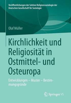 Kirchlichkeit Und Religiositat in Ostmittel- Und Osteuropa: Entwicklungen Muster Bestimmungsgrunde (English, German, Electronic...