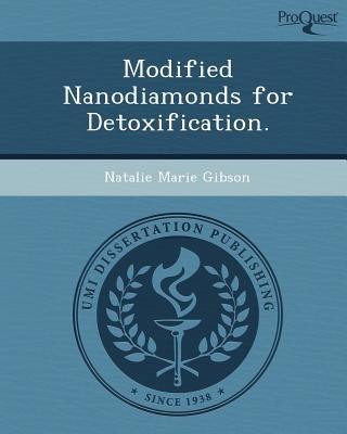 Modified Nanodiamonds for Detoxification (Paperback): Natalie Marie Gibson