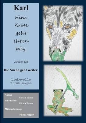 Karl, Eine Krote Geht Ihren Weg. Teil 2 (German, Paperback): Ulrich Tamm