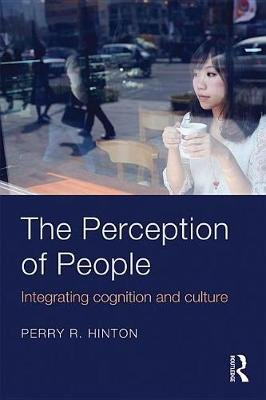 The Perception of People - Integrating Cognition and Culture (Electronic book text, 2nd Revised edition): Perry R. Hinton