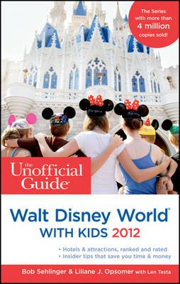 The Unofficial Guide to Walt Disney World with Kids 2012 (Paperback, Revised edition): Bob Sehlinger, Menasha Ridge Press,...