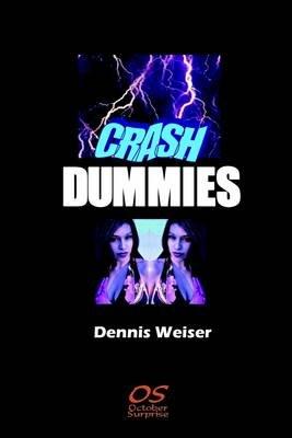 Crash Dummies (Electronic book text): Dennis Weiser