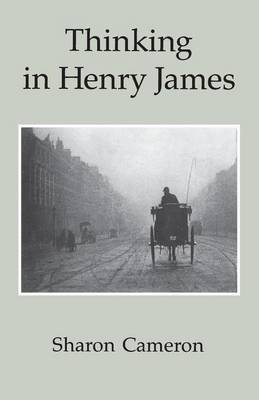 Thinking in Henry James (Paperback, New edition): Sharon Cameron