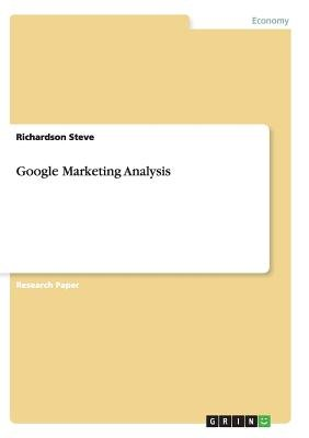 Google Marketing Analysis (Paperback): Richardson Steve