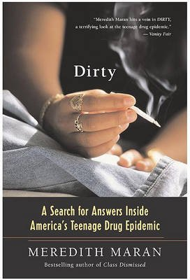 Dirty - A Search for Answers Inside America's Teenage Drug Epidemic (Electronic book text): Meredith Maran