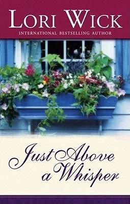 Just Above a Whisper (Standard format, CD): Lori Wick
