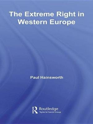 The Extreme Right in Europe (Electronic book text): Paul Hainsworth