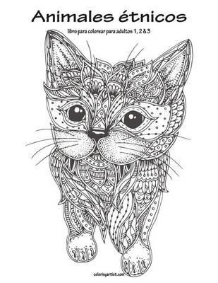 Animales Etnicos Libro Para Colorear Para Adultos 1, 2 & 3 (Spanish ...