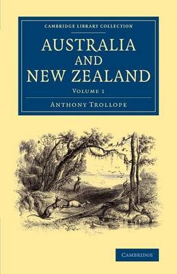 Australia and New Zealand: Volume 1 (Paperback): Anthony Trollope