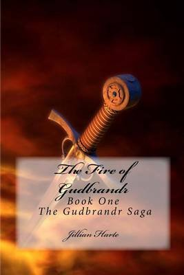 The Fire of Gudbrandr (Paperback): Jillian Harte