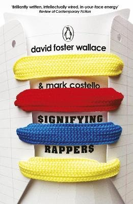 Signifying Rappers (Paperback): David Foster Wallace