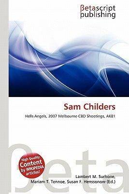 Sam Childers (Paperback): Lambert M. Surhone, Mariam T. Tennoe, Susan F. Henssonow