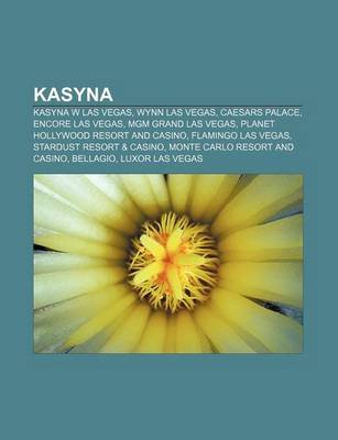 Kasyna - Kasyna W Las Vegas, Wynn Las Vegas, Caesars Palace, Encore Las Vegas, MGM Grand Las Vegas, Planet Hollywood Resort and...