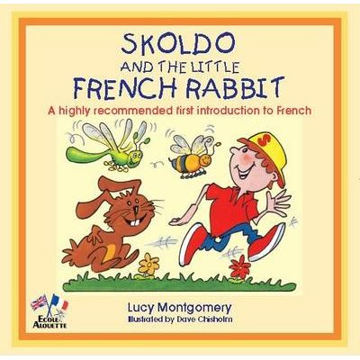 Skoldo and the Little French Rabbit (Paperback): Lucy Montgomery