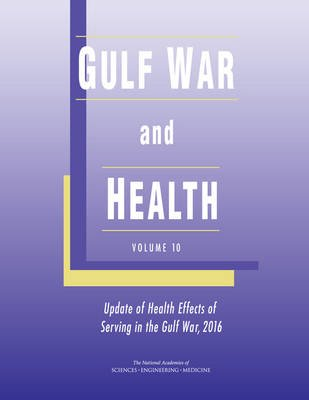 Gulf War and Health - Volume 10: Update of Health Effects of Serving in the Gulf War, 2016 (Paperback): Board on the Health of...