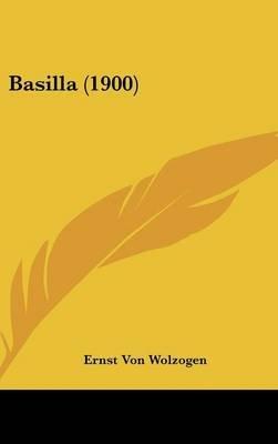 Basilla (1900) (English, German, Hardcover): Ernst Von Wolzogen
