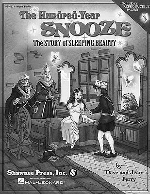 The Hundred Year Snooze - The Story of Sleeping Beauty (Paperback, Singer's): Dave Perry, Jean Perry