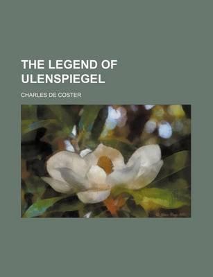 The Legend of Ulenspiegel (Paperback): Charles De Coster