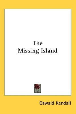 The Missing Island (Paperback): Oswald Kendall