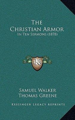 The Christian Armor - In Ten Sermons (1878) (Hardcover): Samuel Walker
