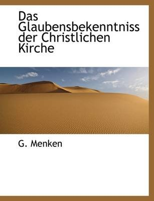 Das Glaubensbekenntniss Der Christlichen Kirche (Paperback): G. Menken