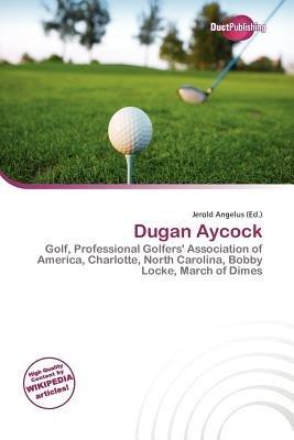 Dugan Aycock (Paperback): Jerold Angelus