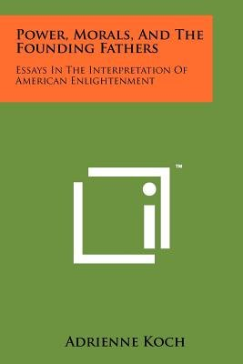 Persuasive Essay Topics For High School Power Morals And The Founding Fathers  Essays In The Interpretation Of  American Enlightenment Argumentative Essay On Health Care Reform also Persuasive Essay Thesis Examples Power Morals And The Founding Fathers  Essays In The  How To Write A Thesis For A Persuasive Essay