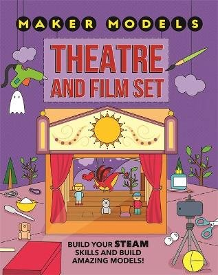 Maker Models: Theatre and Film Set (Hardcover): Anna Claybourne