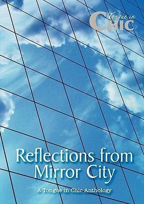 Reflections from Mirror City - A Tongue in Chic Anthology (Paperback): Mark Niel