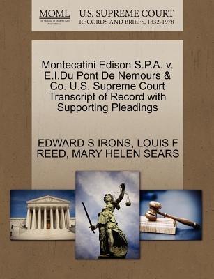 Montecatini Edison S.P.A. V. E.I.Du Pont de Nemours & Co. U.S. Supreme Court Transcript of Record with Supporting Pleadings...