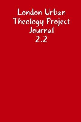 London Urban Theology Project Journal 2.2 (Electronic book text): Steve Latham