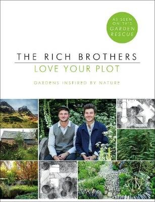 Love Your Plot - Gardens Inspired by Nature (Paperback): Harry Rich, David Rich