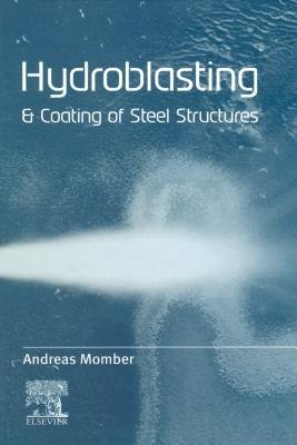 Hydroblasting and Coating of Steel Structures (Electronic book text): D.H. Deacon