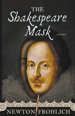 The Shakespeare Mask (Paperback): Newton Frohlich